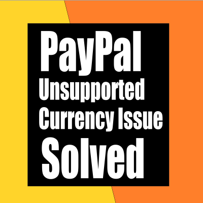 How To Fix WooCommerce Paypal unsupported currency issute