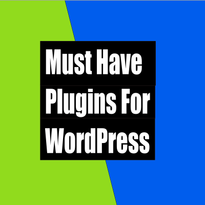 What are the must-have plugins for WordPress